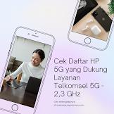 Cek Daftar HP 5G yang Dukung Layanan Telkomsel 5G - 2,3 GHz