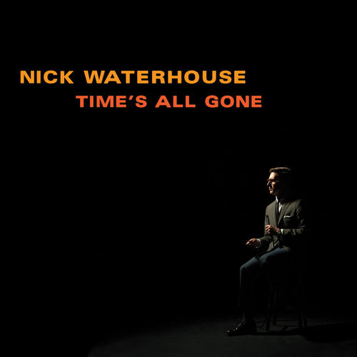 If You Want Trouble Nick Waterhouse Time's All Gone