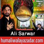 http://www.humaliwalayazadar.com/2017/09/ali-sarwar-nohay-2018.html