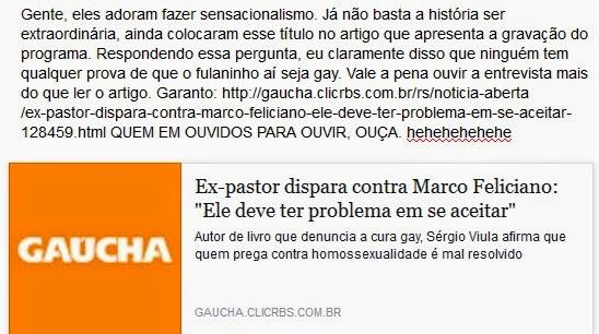 http://gaucha.clicrbs.com.br/rs/noticia-aberta/ex-pastor-dispara-contra-marco-feliciano-ele-deve-ter-problema-em-se-aceitar-128459.html