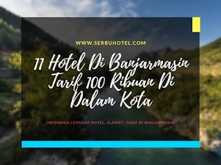 11 Hotel Di Banjarmasin Tarif 100 Ribuan Di Dalam Kota