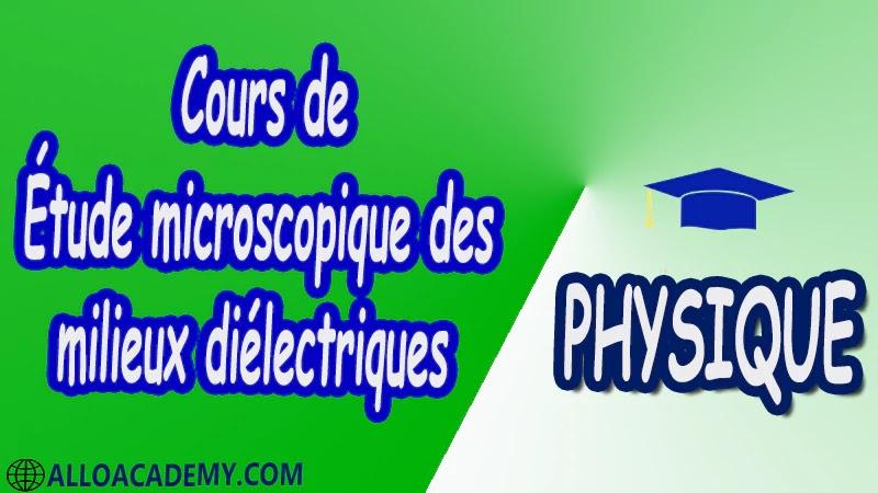 Cours de Étude microscopique des milieux diélectriques pdf
