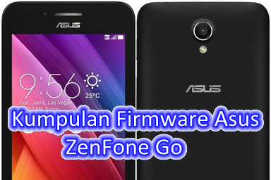 Kumpulan Firmware Asus ZenFone Go