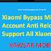 Xiaomi Bypass Mi Account Anti Relock Support All Xiaomi