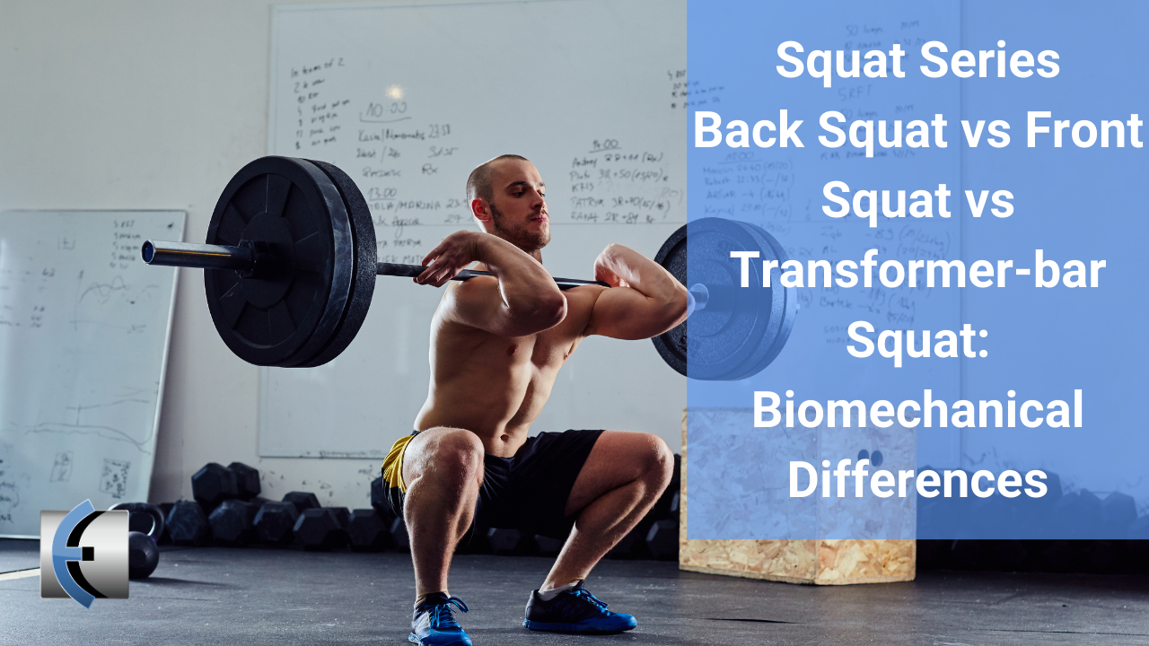 Squat Series: Back Squat vs Front Squat vs Transformer-bar Squat: Biomechanical Differences - themanualtherapist.com