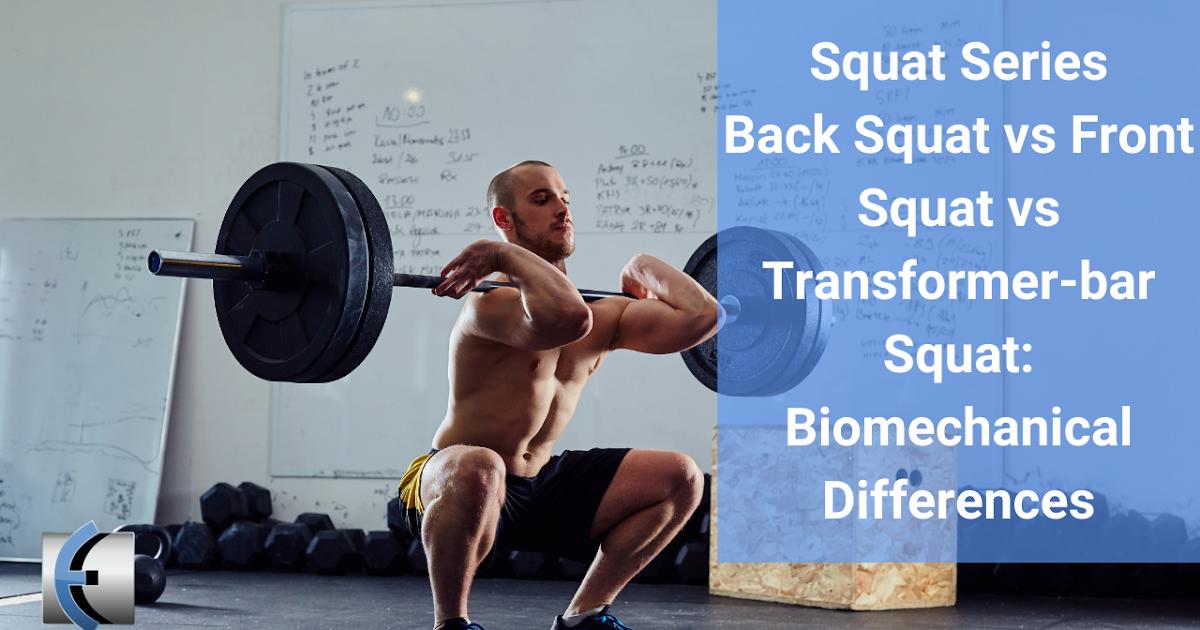 Photo of Squat Series: Back Squat vs Front Squat vs Transformer-Bar Squat: Biomechanical Differences   Modern Manual therapy meme Blog