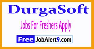 DurgaSoft Recruitment 2017 Jobs For Freshers Apply