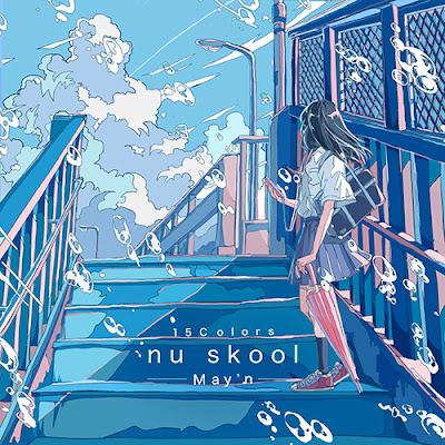 May'n - Digital Flower lyrics lirik 歌詞 arti terjemahan indonesia translations info lagu mini album 15Colors -nu skool- 15th anniversary