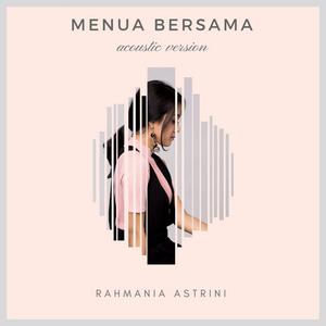 Rahmania Astrini - Menua Bersama (Acoustic)