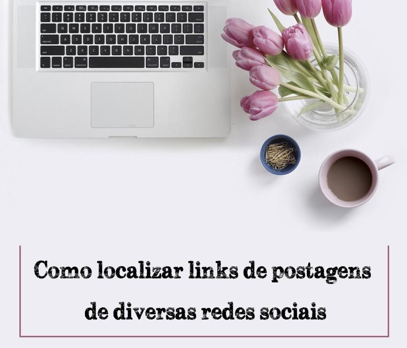 Como localizar links de postagens nas diversas redes sociais