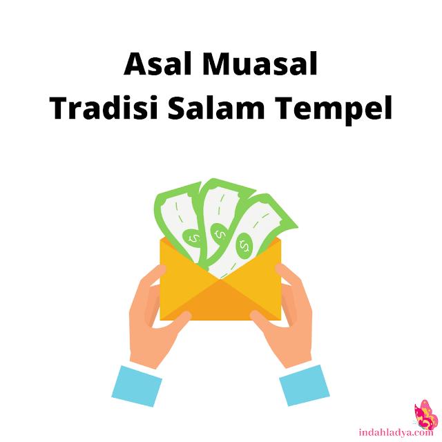 Asal Tradisi Salam Tempel
