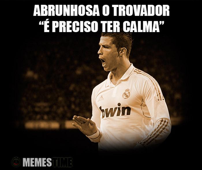 "Meme Cristiano Ronaldo – Abrunhosa o Trovador: ""É preciso ter Calma"""