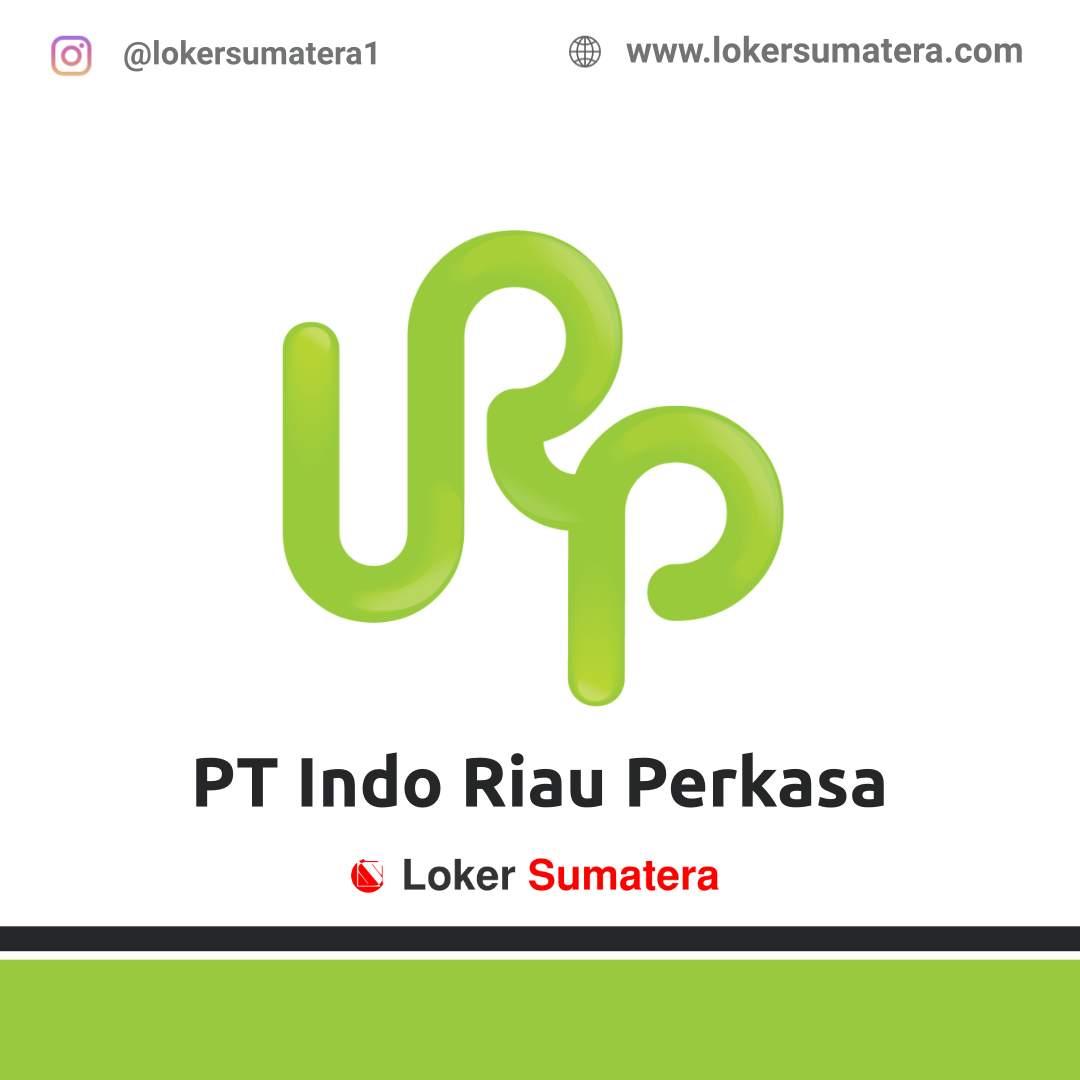 Lowongan Kerja Pekanbaru: PT Indo Riau Perkasa April 2021