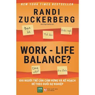 Work-Life Balance: Cuốn Sách Thông Minh, Tinh Tế Và Đầy Tâm Lý Giúp Bạn Sắp Xếp Cuộc Sống, Công Việc Thật Hiệu Quả ebook PDF-EPUB-AWZ3-PRC-MOBI