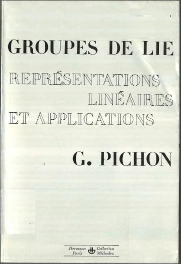 Livre : Groupes de Lie, représentations linéaires et applications - Guy Pichon, Hermann PDF