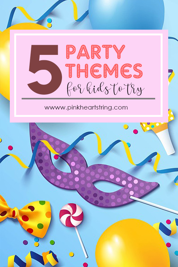 Party Themes for Kids To Try
