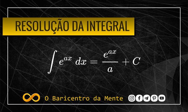 resolucao-de-integral-e-elevado-a-ax-dx-usando-integracao-por-substituicao