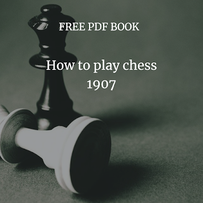 How to play chess 1907 pdf