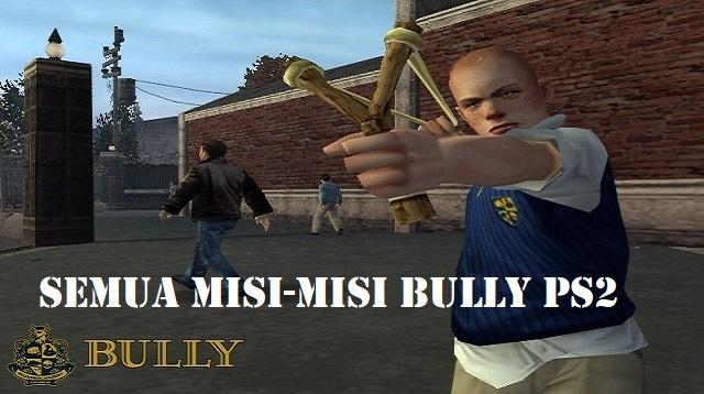 Cara Menyelesaikan Semua Misi Bully Ps2