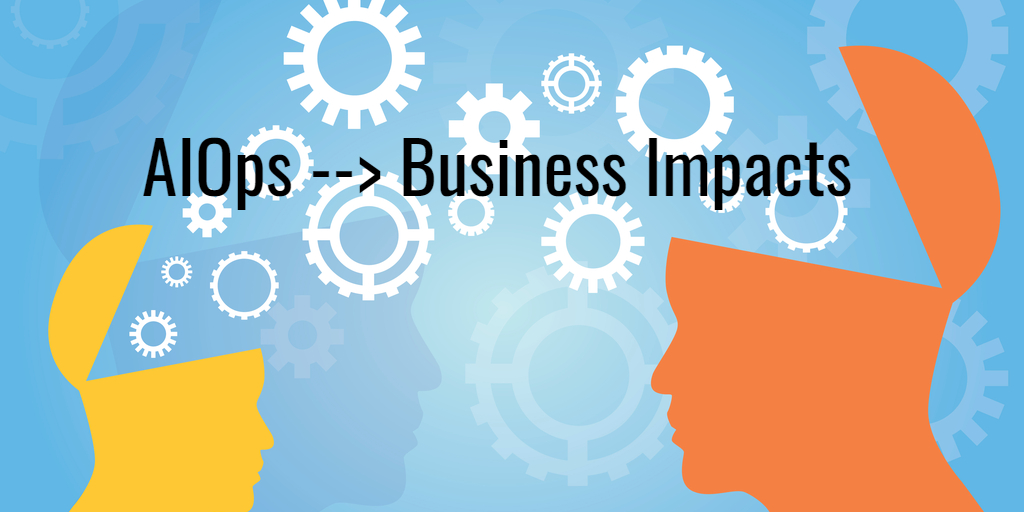 AIOps Business Impacts by Isaac Sacolick