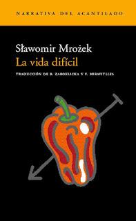 La vida difícil Slawomir Mrozek