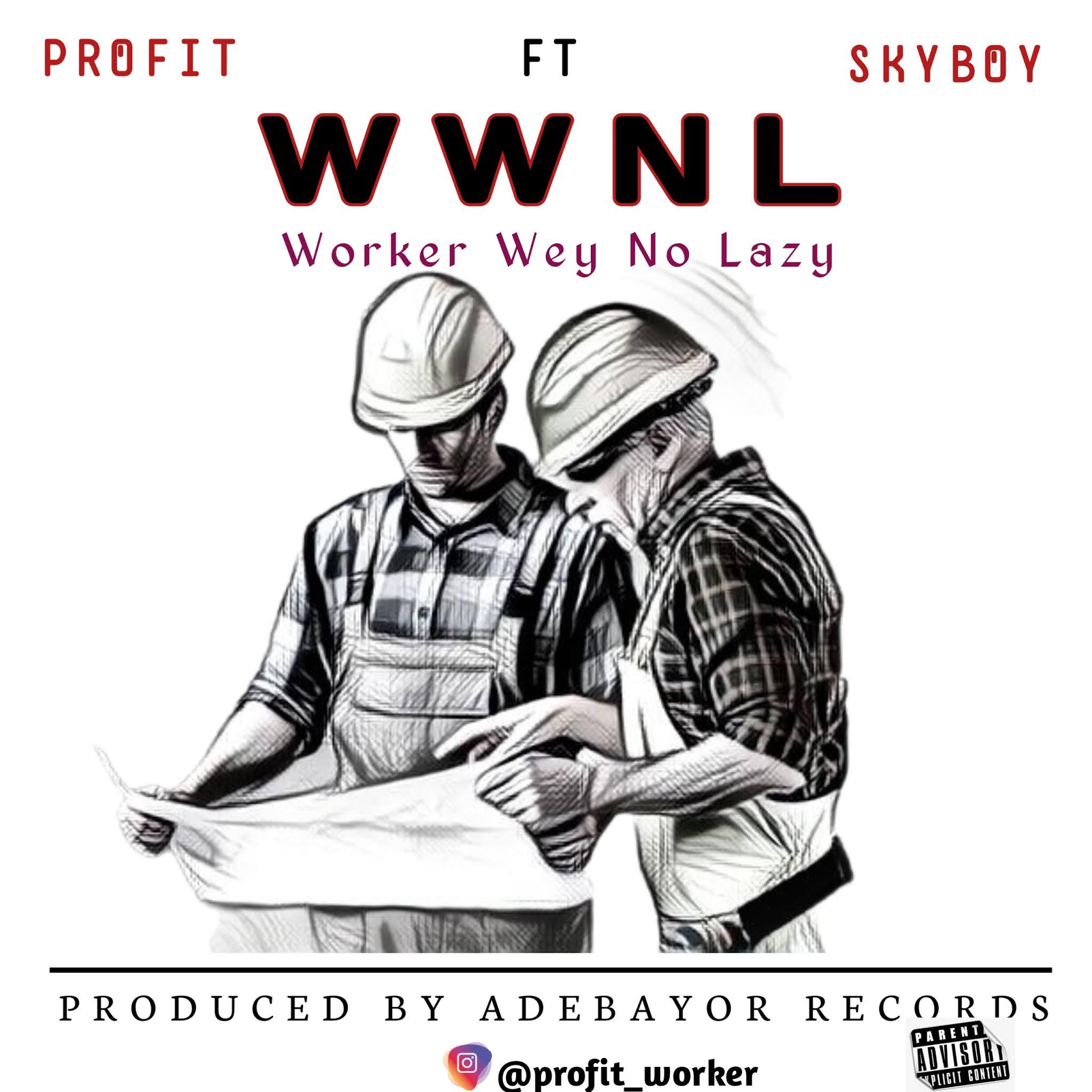 Music: Profit ft SkyBoy - WWNL.