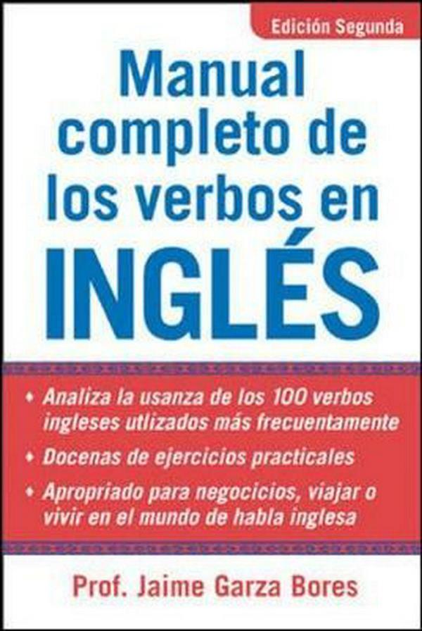 Manual completo de los verbos en inglés, 2da Edición – Jaime Garza Bores