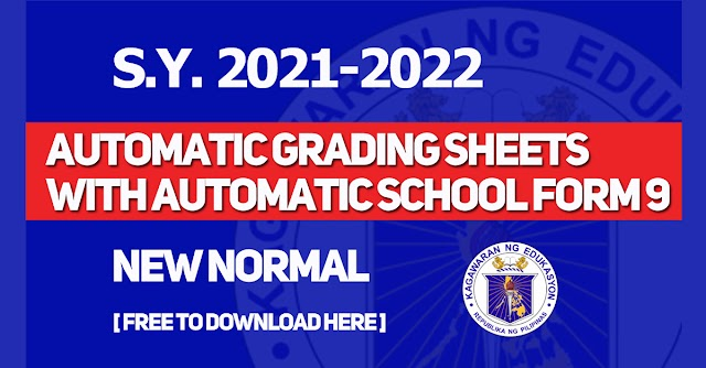 Automatic Grading Sheets with Automatic School Form 9 for S.Y. 2021-2022 | Free to download