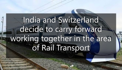 India and Switzerland decide to carry forward working together in the area of Rail Transport