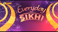 Everyday Sikhi show, presented by Bhai Manvir Singh