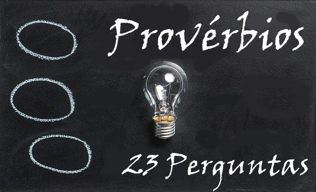 Proverbios e eclesiastes 23 Perguntas