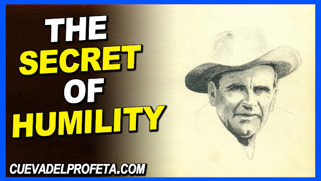 The secret of humility - William Marrion Branham Quotes