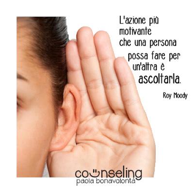 """""""L'azione più motivante che una persona possa fare per un'altra è ascoltarla."""" Roy Moody"""