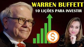 10 Lições de Warren Buffett para investir!