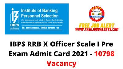Sarkari Exam: IBPS RRB X Officer Scale I Pre Exam Admit Card 2021 - 10798 Vacancy