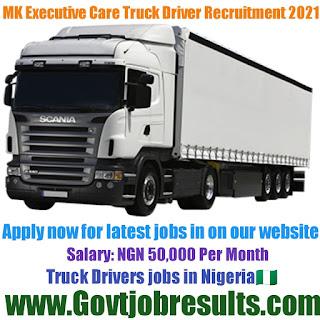MK Executive Care Truck Driver Recruitment 2021-22