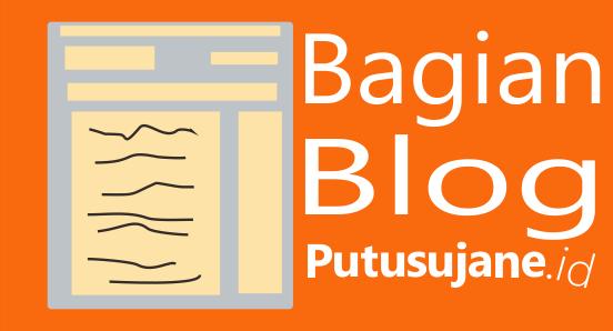 Bagian Blog Putusujane.id