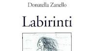 """""""Labirinti"""": presentazione raccolta poesie di Donatella Zanello (sabato 13 febbraio) presso Comune di Santo Stefano di Magra"""