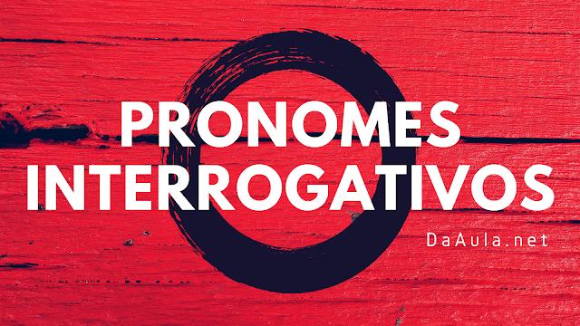 Língua Portuguesa: O que são Pronomes Interrogativos