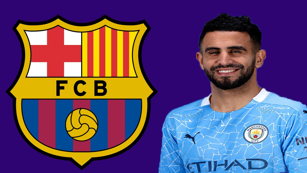 محرز على  أبواب مغادرة السيتي وتقمص ألوان برشلونة 2021