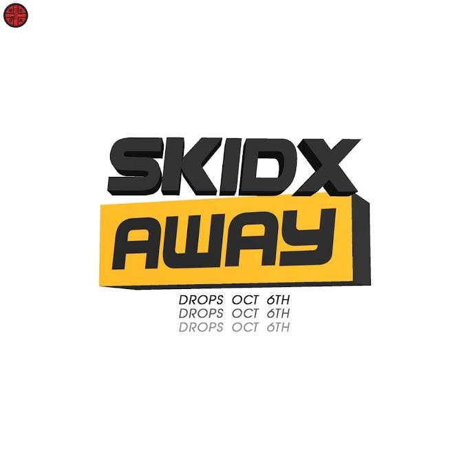 'Radio' Crooner 'Skidx' Set To Drop New Music 'Away' On 6th Oct. 2019