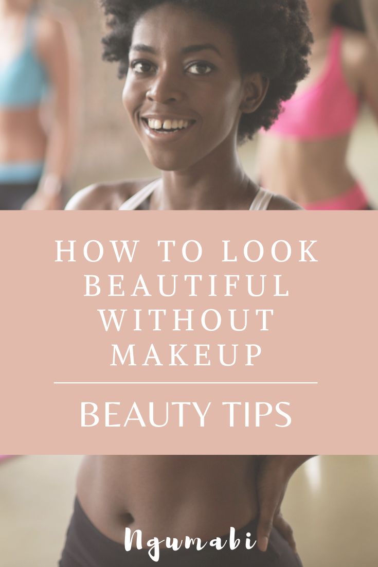 How To Look Beautiful Without Makeup - My Local Adventures Blog