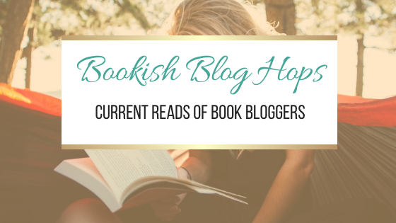 #BookishBlogHops Current Reads of Book Bloggers