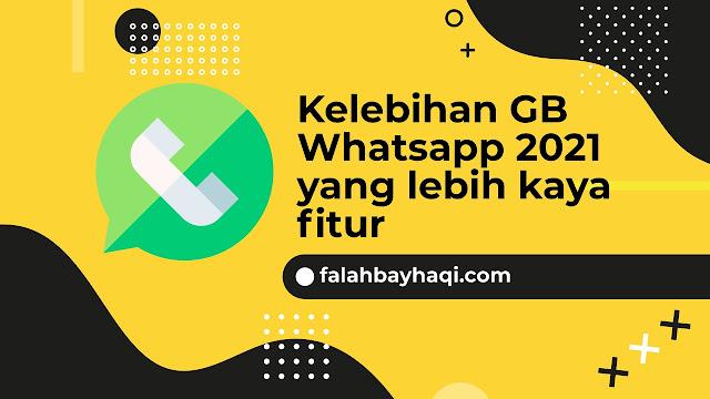 Kelebihan GB Whatsapp 2021 yang lebih kaya fitur