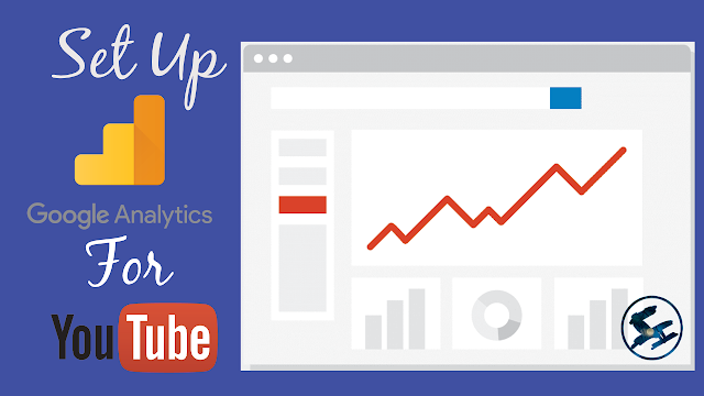 set up google analytics for youtube, how to set google analytics to your youtube accout,google analytics for youtube,google analytics