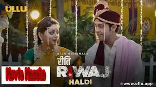 Haldi Riti Riwaj Ullu Web Series Story Star Cast Crew Review Release Date