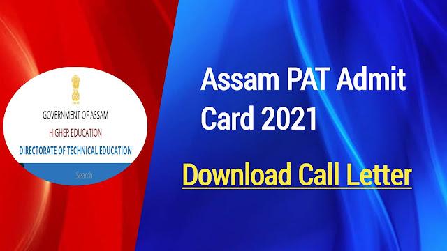 Assam PAT Admit Card 2021: