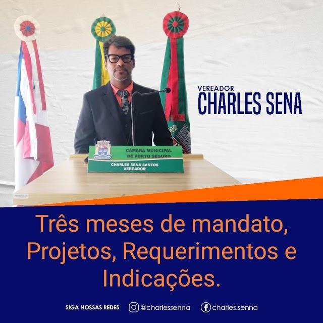 Vereador Charles Sena apresenta seus projetos, Requerimentos e Indicação nos três meses de mandato.