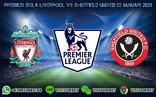 Prediksi Skor Liverpool vs Sheffield United 03 Januari 2020