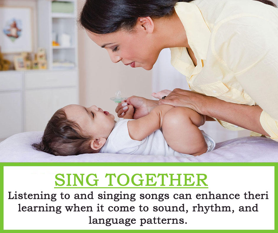 Sing Together : Listening to and singing songs can enhance theri learning when it come to sound, rhythm, and language patterns.